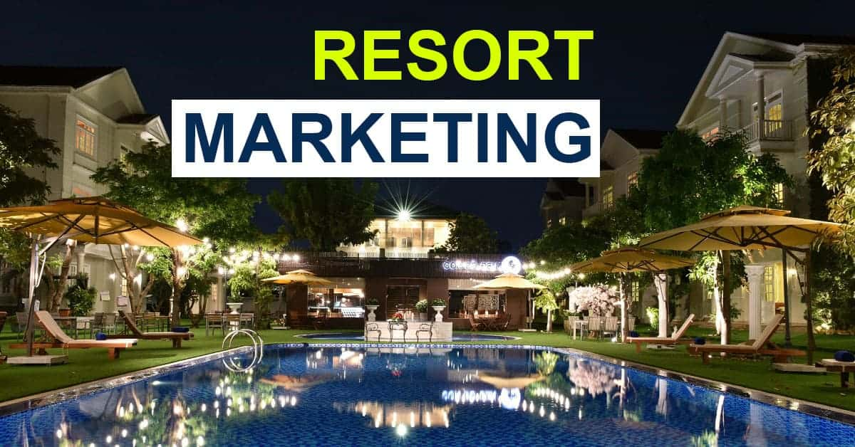 Marketing Strategy For Resort To Break Through The Revenue